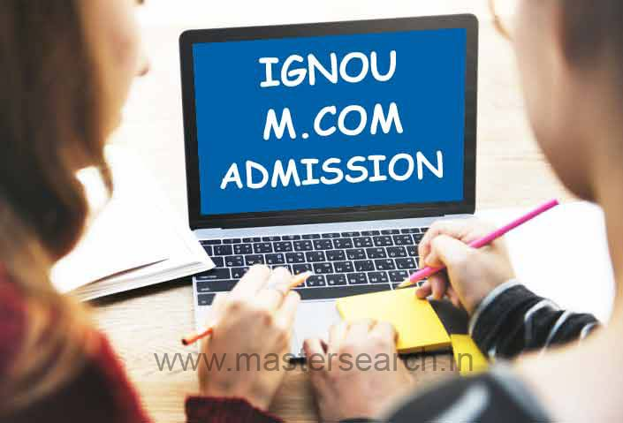 Ignou MCOM Admission, eligibility, fee