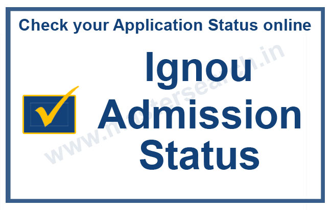 Ignou Admission Status, ignou Registration Status